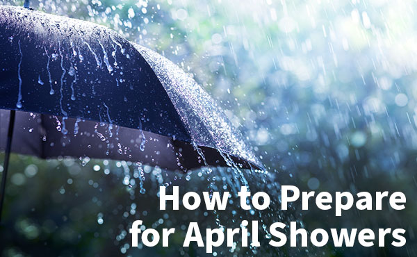 Prepare for April Showers